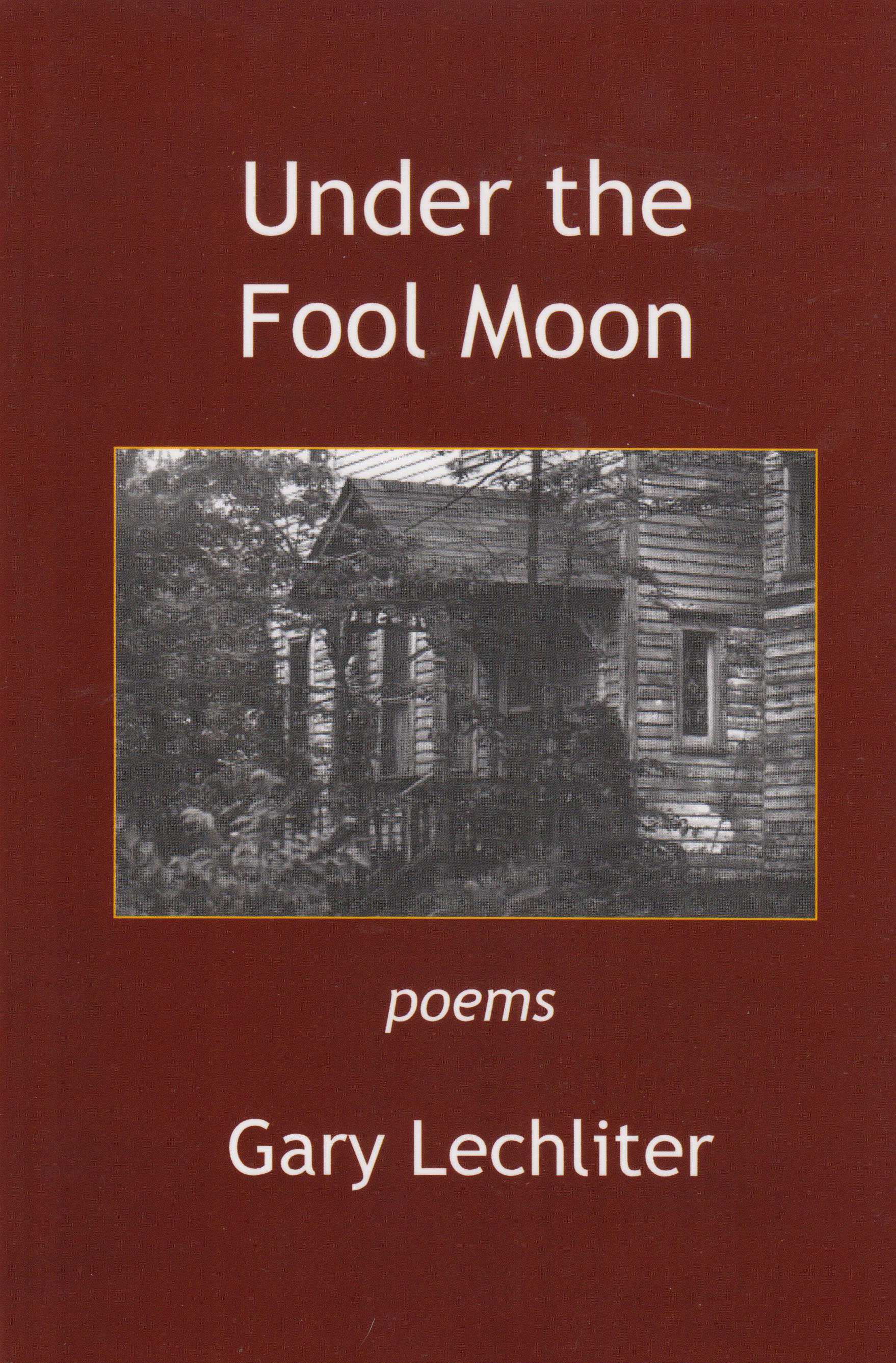 cover art for Under The Fool Moon: Poems by Gary Lechliter